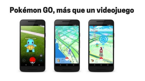 Pokémon GO, más que un videojuegomóvil